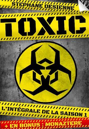 Toxic intégrale saison 1